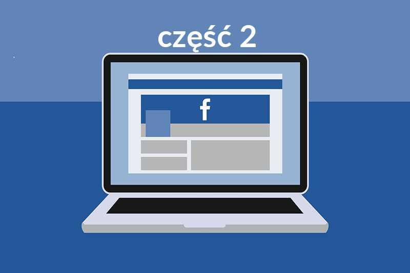 facebook cel reklamowy cz. 2