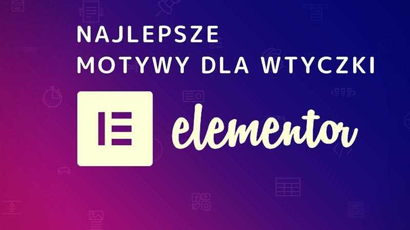 szablony motywy WordPress do wtyczki Elementor